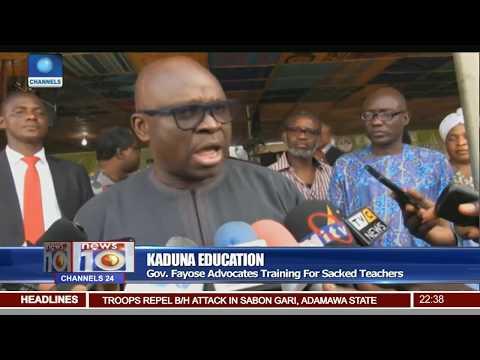 Gov. Fayose Advocates Training For Kaduna Sacked Teachers Pt.3 |News@10| 15/11/17