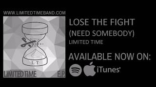 Limited Time Lose the Fight Need Somebody Audio.mp3