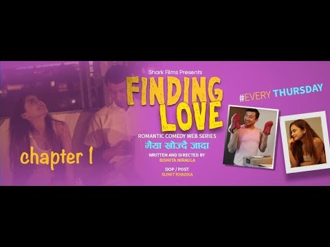 New Nepali Webseries   Finding Love   Episode 1