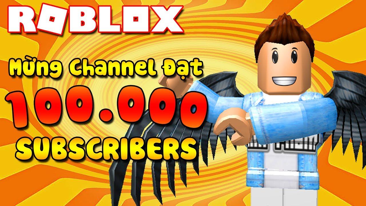 Roblox Live Stream | MỪNG CHANNEL ĐẠT 100.000 SUBSCRIBES | KiA Phạm