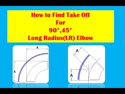Piping Construction: Elbow Take off Formula -90,45 degree