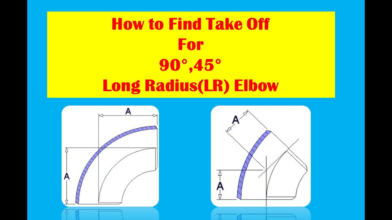 Piping 90 And 45 Degree Elbow Take Off Formula Youtube