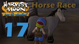 Harvest Moon: Save the Homeland - Episode 17: Horse Race