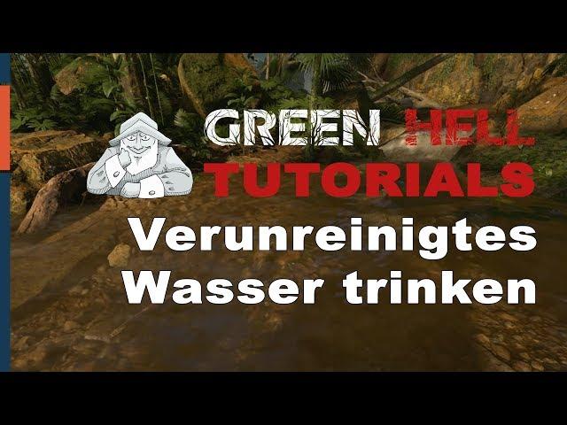 GREEN HELL - Tutorial #4 | Verunreinigtes Wasser gefahrlos trinken | Deutsch German Tipps und Tricks