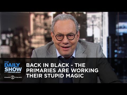 Back in Black – The Primaries Are Working Their Stupid Magic | The Daily Show