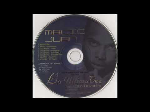 Magic Juan Feat. Eddy Herrera – La Ultima Vez (Club Remix Extended) (2003)