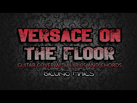 Versace On The Floor - Bruno Mars (Guitar Cover With Lyrics & Chords)