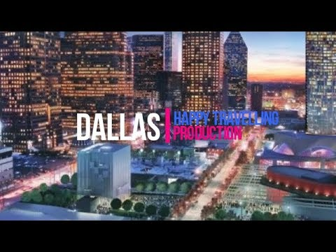Dallas – Fort Worth Travel Guide: Best Places to Visit in Texas