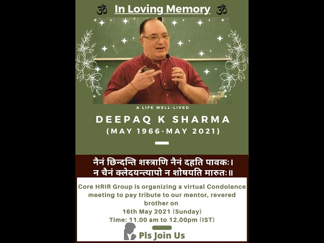 In loving memory of Shri Deepaq K Sharma (Condolence Meeting)