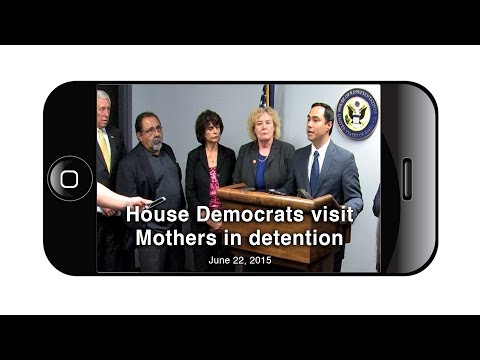 House Democrats Visit Mothers in Detention