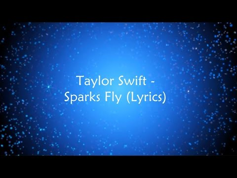 Taylor Swift - Sparks Fly (Lyrics)
