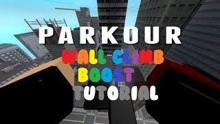 Roblox Parkour - WallClimb Boost [TUTORIAL]