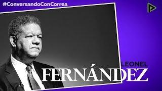 'Conversando con Correa': Leonel Fernández