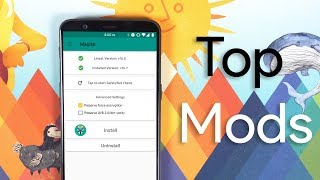 Top 10 Android Mods for Magisk Manager 2018! [ROOT]