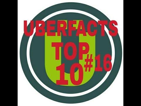 Uberfacts Top 10 #16
