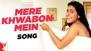 Mere Khwabon Mein - Song - Dilwale Dulhania Le Jayenge