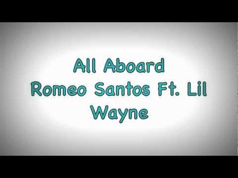 Romeo Santos Ft. Lil Wayne • All Aboard (Lyrics) - YouTube