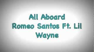 Romeo Santos Ft. Lil Wayne • All Aboard (Lyrics)