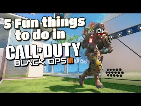 Fun things to do in Black ops 3