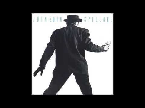 John Zorn -  Spillane (Full Album)