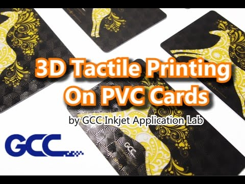 GCC---3D Tactile Printing On PVC Cards