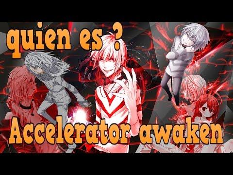 Quien es Accelerator awaken
