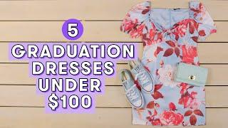 5 Graduation Dresses Under $100   Style Lab