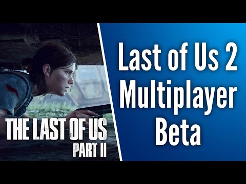 The Last Of Us 2 MultiPlayer Beta | Media To Get 3 Hours Hands On Time At Upcoming Event