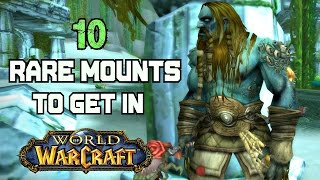 World of Warcraft - 10 Rare Mounts and How to Get Them