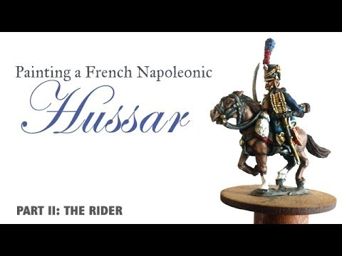 Painting a French Napoleonic Hussar: Part II, the rider