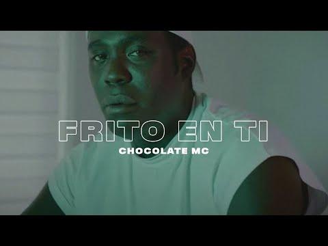 Chocolate Mc – Frito En Ti