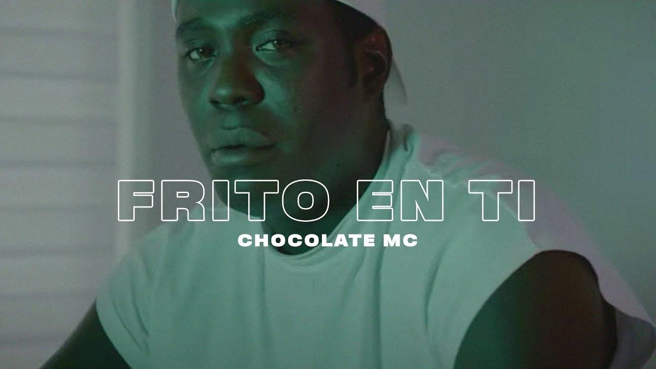 Chocolate Mc - Frito En Ti (Video Oficial)