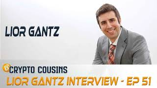 Talking Crypto With Lior Gantz | Crypto Cousins Podcast S1E51