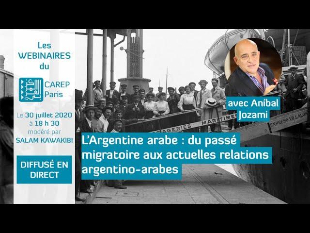 L'Argentine arabe : du passé migratoire aux actuelles relations argentino-arabes