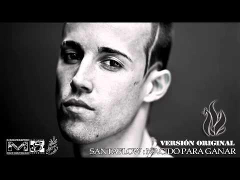 Santaflow - Nacido para ganar (Versión Original)