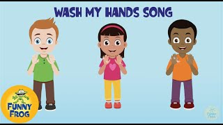 Wash My Hands Song - Safe and Healthy - Funny Frog
