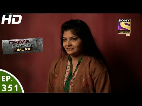 Crime Patrol Dial 100 - क्राइम पेट्रोल - Episode 351 - 2nd January, 2017