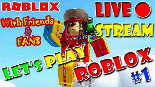🔴ROBLOX with FRIENDS & FANS #01  [🔴LIVE STREAM] || ROBLOX