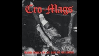 CRO-MAGS - HARD TIMES IN AN AGE OF QUARREL (FULL LIVE ALBUM) 1994