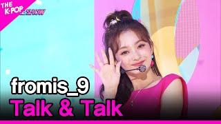 fromis_9, Talk & Talk (프로미스나인, Talk & Talk) [THE SHOW 210907]