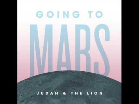Going To Mars - Judah & The Lion