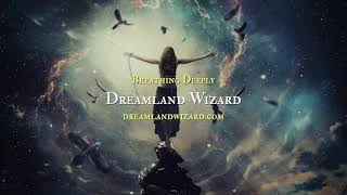 Breathing Deeply | Dreamland Wizard