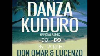 Danza Kuduro - Don Omar Ft. Lucenzo,  Daddy Yankee, & Arcangel (Remix) Lyric