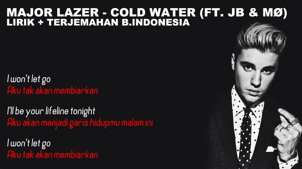 Major Lazer Cold Water Ft Justin Bieber MØ Video Lirik Dan Terjemahan Bahasa Indonesia You