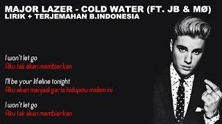 Major Lazer - Cold Water (Ft. Justin Bieber & MØ) (Video Lirik dan Terjemahan Bahasa Indonesia)