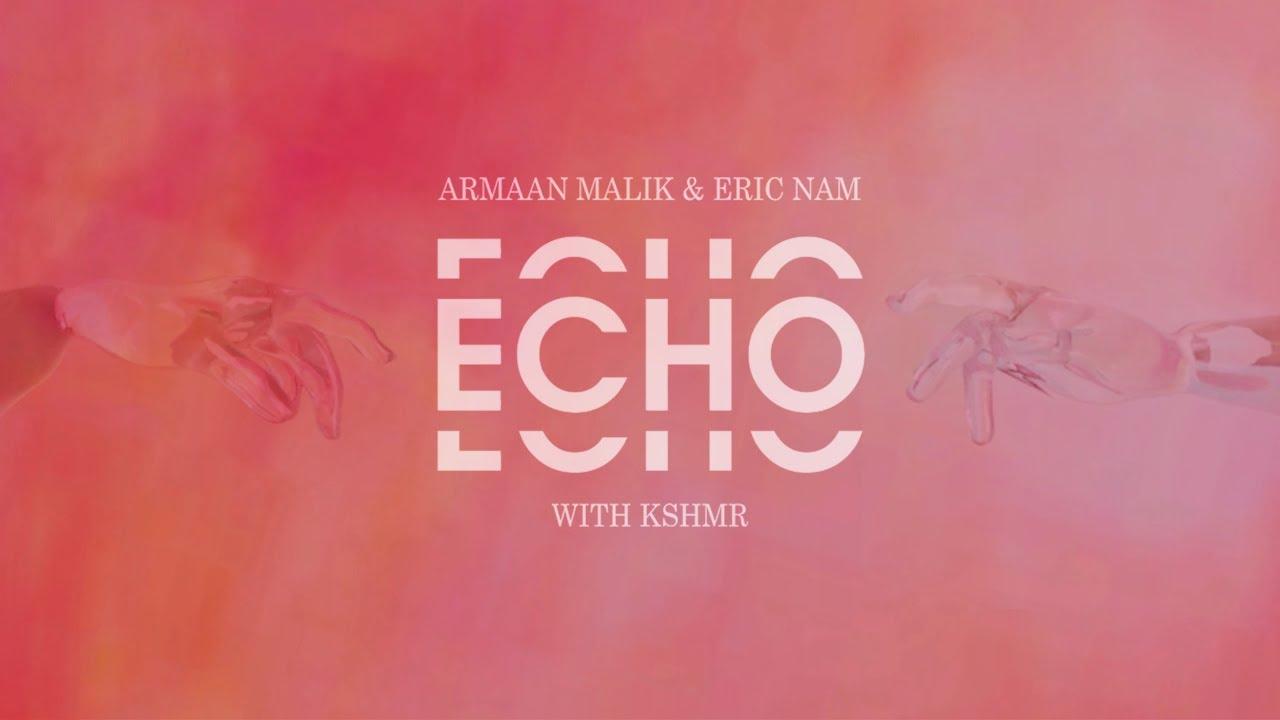 Echo (Official Lyric Video) - Armaan Malik, Eric Nam with KSHMR
