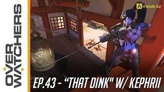 "#43 - Overwatchers: ""That Dink"" w/ Kephrii"