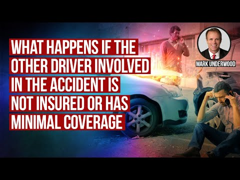 What happens if other driver involved in accident is not insured or has minimal coverage?