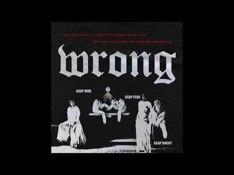 A$AP MOB - WRONG ft. A$AP Rocky, A$AP Ferg