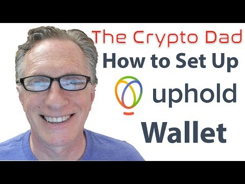 How To Set Up The Uphold Wallet For Purchasing Bitcoin